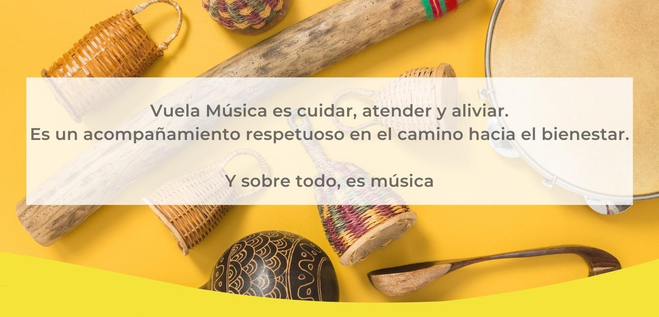 instrumentos y tenxto: vuela música musicoterapia Murcia es cuidar, atender y aliviar. es un acompañamiento respetuoso en el camino hacia el bienestar.
